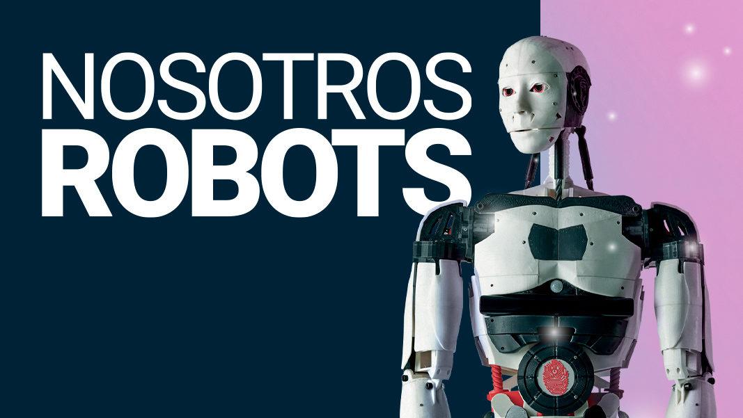 Exposición Virtual Nosotros Robots